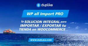 plugin wp all import pro para importar exportar tu woocommerce
